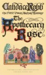 Apothecary Rose: The First Owen Archer Mystery (A Medieval Mystery) - Candace Robb