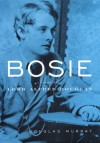 Bosie: A Biography of Lord Alfred Douglas - Douglas Murray