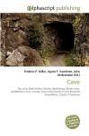 Cave - Frederic P. Miller, Agnes F. Vandome, John McBrewster