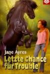 Letzte Chance für Trouble - Jane Ayres, Albert Baier