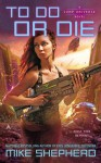 To Do or Die (Jump Universe, #4) - Mike Shepherd, Mike Moscoe