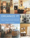Organize It!: How to Declutter Every Nook and Cranny in and Outside Your Home - Mervyn Kaufman