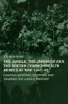 The Japanese and the British Commonwealth Armies at War, 1941-45 (Military History and Policy) - Tim Moreman