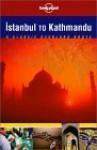 Lonely Planet Istanbul to Kathmandu - Lonely Planet, Simon Richmond, Paul Harding