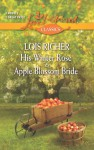His Winter Rose and Apple Blossom Bride - Lois Richer