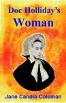 Doc Holliday's Woman - Jane Candia Coleman