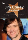 The Jim Carrey Handbook - Everything You Need to Know about Jim Carrey - Emily Smith