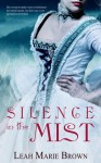 Silence in the Mist - Leah Marie Brown
