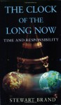 The Clock of the Long Now - Stewart Brand