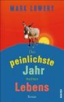 Das peinlichste Jahr meines Lebens: Roman (German Edition) - Mark Lowery, Thomas Gunkel
