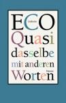Quasi dasselbe mit anderen Worten: Über das Übersetzen - Umberto Eco, Burkhart Kroeber