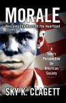 Morale: Rescuing the Heart of the Heartland - Sky K. Clagett, Gary Myers, Dustin Myers