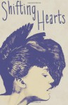 Shifting Hearts - Lauren Brownless, Elizabeth Coppen, Esther Day, Rai Scodras, Lyn Thorne-Alder, Chris Witham, Dasha Pliska, Kanishtaa Naijuuk-Shiiragn, Andie Hranac