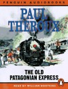 The Old Patagonian Express: By Train Through the Americas - Paul Theroux, William Hootkins