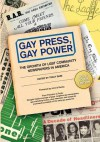 Gay Press, Gay Power: The Growth of Lgbt Community Newspapers in America (Color) - Tracy Baim, Chuck Colbert, Yasmin Nair