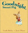 Goodnight, Sweet Pig - Linda Bailey, Josée Masse