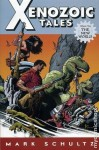 Xenozoic Tales Vol 2 The New World (Xenozoic Tales) - Mark Schultz