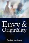 Envy and Originality - Adrian van Kaam, Susan Muto