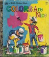Colors Are Nice (A Little Golden Book) - Adelaide Holl, Leonard W. Shortall