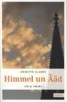 Himmel un Ääd (Köln Krimi #6) - Brigitte Glaser