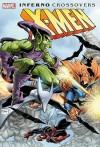 X-Men: Inferno Crossovers - Chris Claremont, Ann Nocenti, Louise Simonson, Walter Simonson, Todd McFarlane, Sal Velluto, Alan Davis