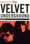 Beyond the Velvet Underground - Dave Thompson