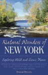 Natural Wonders of New York: Exploring Wild and Scenic Places - Deborah Williams