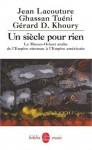 Un siècle pour rien - Jean Lacouture, Ghassan Tuéni, Gérard D. Khoury