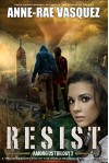 Resist: a Truth Seekers end of the world religious thriller series (Among Us Trilogy Book 2) - Anne-Rae Vasquez