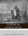 Native American Tribes: The History and Culture of the Utes - Charles River Editors