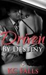 Driven by Destiny: Driven Erotic Romance Episode #2 - K.C. Falls, Georgia Noles