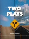Two Plays - Eugene Stickland