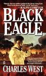 Black Eagle - Charles G. West