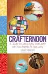 Crafternoon - Maura Madden, Leela Corman