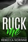 Ruck Me: (Dublin Rugby #2) - Rebecca Norinne