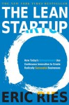 The Lean Startup: How Today's Entrepreneurs Use Continuous Innovation to Create Radically Successful Businesses - Eric Ries