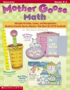 Mother Goose Math: Adorable Activities, Games, and Manipulatives Based on Favorite Nursery Rhymes-That Meet the NCTM Standards - Deborah Schecter