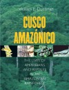 Cusco Amazonico: The Lives of Amphibians and Reptiles in an Amazonian Rainforest - William E. Duellman