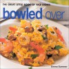 Bowled Over: The Great Little Book of Rice Dishes - Emma Summer
