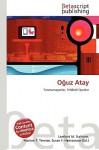 Ouz Atay - Lambert M. Surhone, VDM Publishing, Susan F. Marseken
