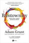 Buntownicy - Adam Grant