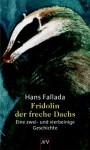 Fridolin, der freche Dachs: eine zwei- und vierbeinige Geschichte - Hans Fallada