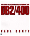 Database Design And Programming For Db2/400 - Paul Conte