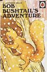 Bob Bushtail's Adventure - A.J. MacGregor