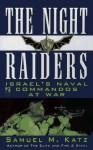 The NIGHT RAIDERS - Samuel M. Katz