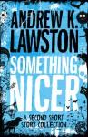 Something Nicer - Andrew K. Lawston