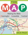 The MAP: Making the Bible Meaningful, Accessible, Practical - Nick Page