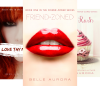 Friend-Zoned (3 Book Series) - Belle Aurora, Hot Tree Editing, Cover It Designs
