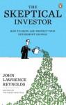 The Skeptical Investor - John Lawrence Reynolds
