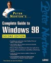 Peter Norton's Complete Guide to Windows 98 - Peter Norton, John Mueller